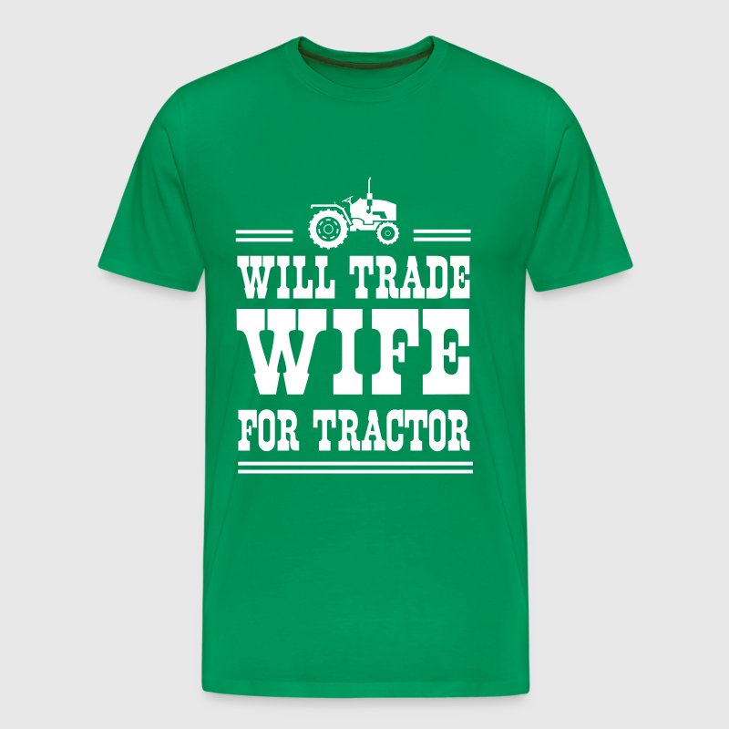 Will trade wife for tractor - Men's Premium T-Shirt