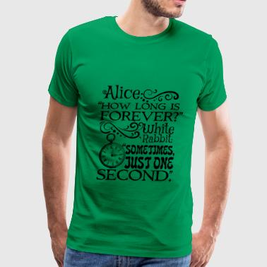 Alice In Wonderland Quotes Alice in Wonderland quote - Men's Premium T-Shirt