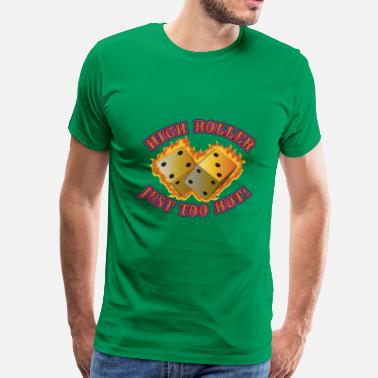 High Rollers High Roller Dice - Men's Premium T-Shirt