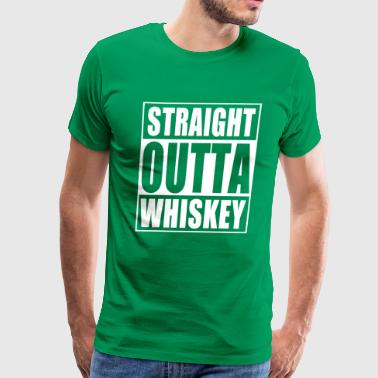 Straight Outta Whiskey St Patrick's Day - Men's Premium T-Shirt