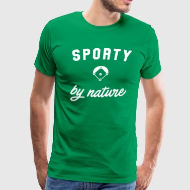 Sporty Sporty By Nature - Men's Premium T-Shirt