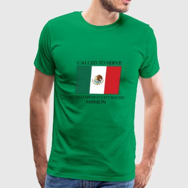 Mexico Mexico City South LDS Mission Called to - Men's Premium T-Shirt