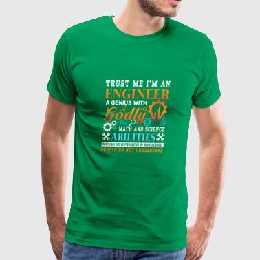 Trust me i'm a genius godly engineer  - Men's Premium T-Shirt