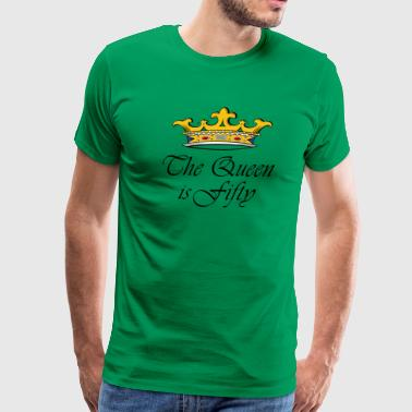 50th birthday crown_the queen is fifty - Men's Premium T-Shirt