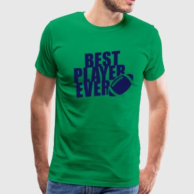 BEST FOOTBALL PLAYER EVER - Men's Premium T-Shirt