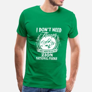 Rastafari I just need to go to Zion National Parks - Men's Premium T-Shirt