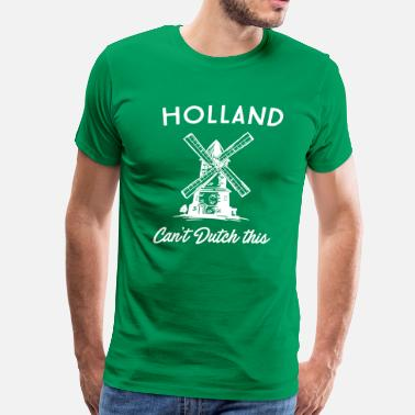Holland Holland Can't Dutch This - Men's Premium T-Shirt