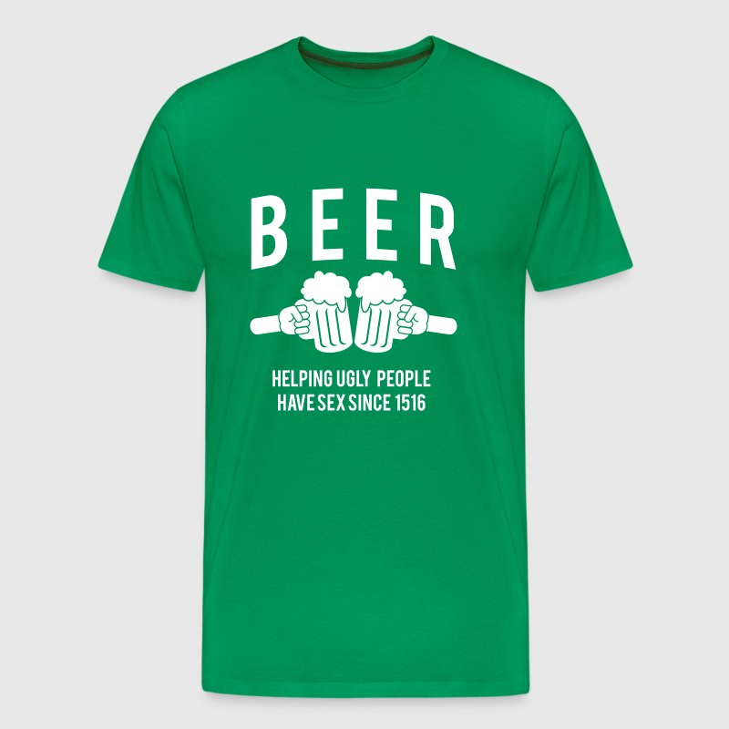 Beer. Helping ugly people have sex since 1516 - Men's Premium T-Shirt