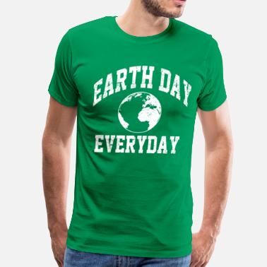 Earth Day everyday is earth day - Men's Premium T-Shirt