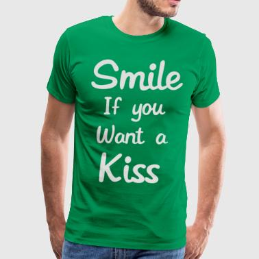 Smile If You Want A Kiss - Men's Premium T-Shirt