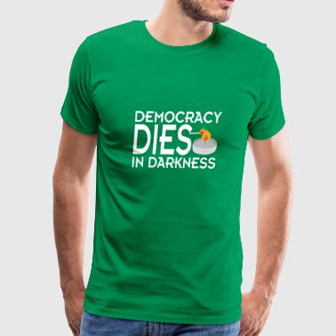 Democracy Dies in Darkness shirt - Men's Premium T-Shirt