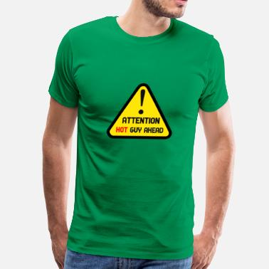 Triangle Sign Attention hot guy ahead - Men's Premium T-Shirt