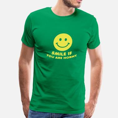 Smile If You Are Horny smile if you are horny sex porn - Men's Premium T-Shirt
