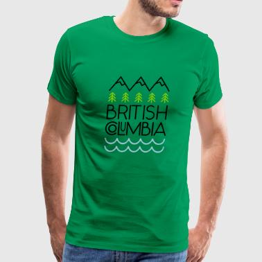 British Columbia British Columbia! - Men's Premium T-Shirt
