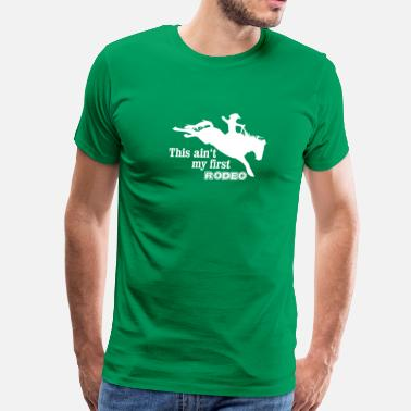 Western Sports Wear First Rodeo - Men's Premium T-Shirt