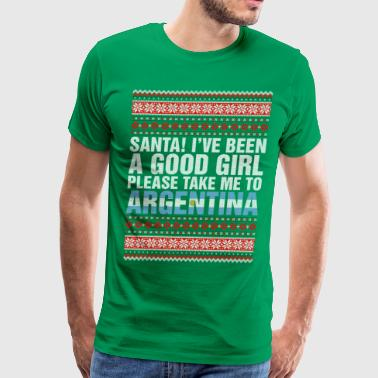 Santa I've Been A Good Girl Please Take Me To Arge - Men's Premium T-Shirt