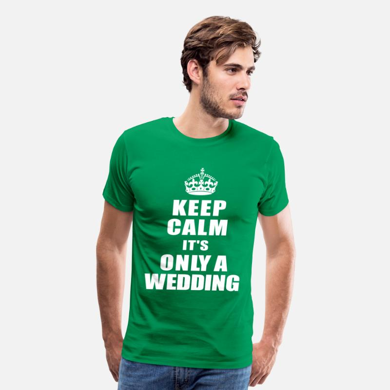 Bride T-Shirts - keep calm its only a wedding - Men's Premium T-Shirt kelly green