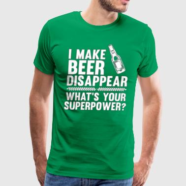I Make Beer Disappear! - Men's Premium T-Shirt