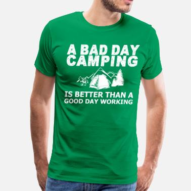 Better Day Bad Day Camping Is Better - Men's Premium T-Shirt