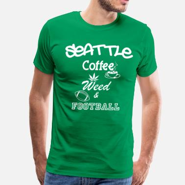 Weed Football Seattle Coffee Weed and Football T-Shirt - Men's Premium T-Shirt