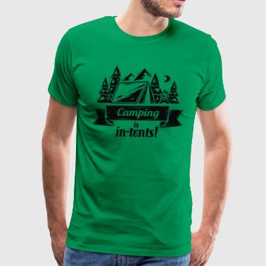 Camping is intents - Men's Premium T-Shirt