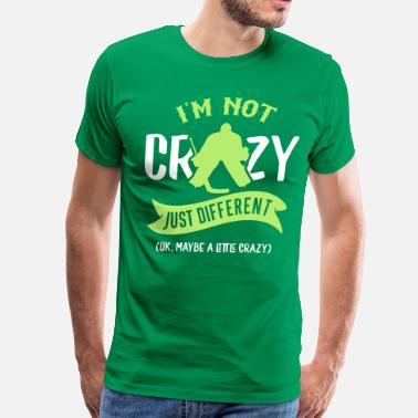 Crazy Design I'm Not Crazy, Hockey Goalie Design - Men's Premium T-Shirt