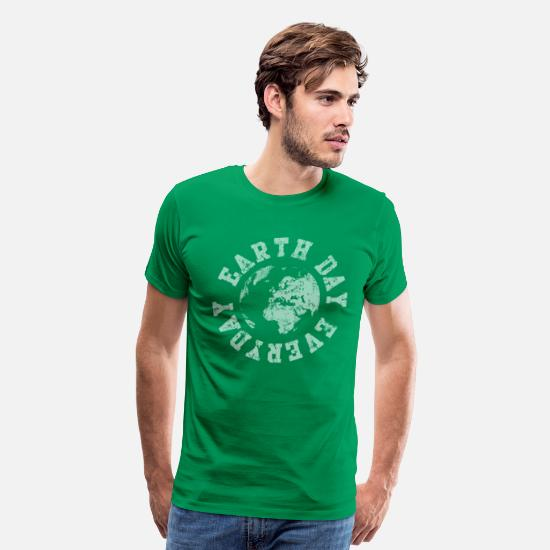 Day T-Shirts - Earth Day Everyday - Men's Premium T-Shirt kelly green