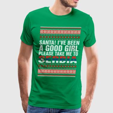 Santa I've Been A Good Girl Please Take Me To Serb - Men's Premium T-Shirt