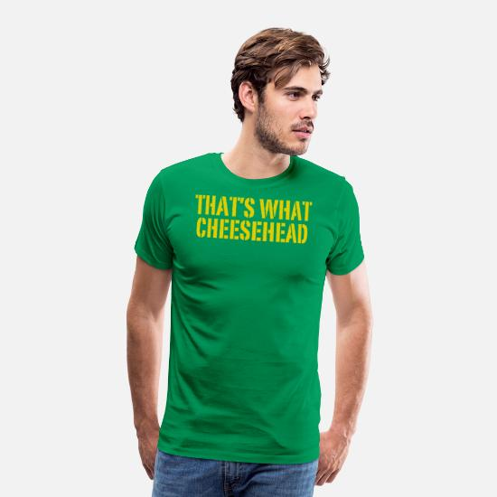Funny T-Shirts - THATS WHAT CHEESEHEAD - Men's Premium T-Shirt kelly green