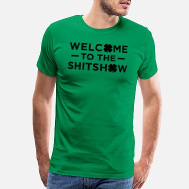 Charm Welcome to the Shitshow T Shirt St Patricks Day - Men's Premium T-Shirt