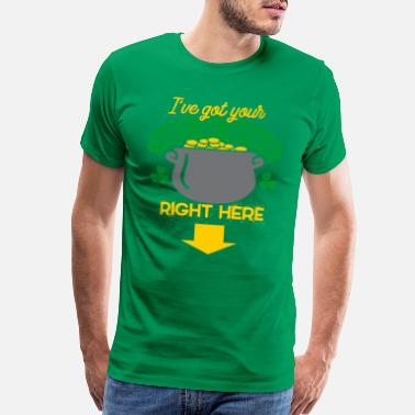 Pot Of Gold Got Your Pot O Gold Here St. Patrick's Day Tee - Men's Premium T-Shirt