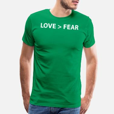 No Fear In Love Love > Fear - Men's Premium T-Shirt