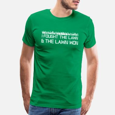 Lawn Man I fought the lawn and the lawn won - Men's Premium T-Shirt