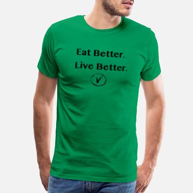 Compassion Eat Better. Live Better. Black Font. - Men's Premium T-Shirt