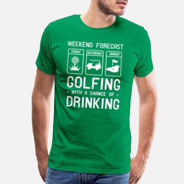 Golf Weekend forecast. Golfing and Drinking - Men's Premium T-Shirt