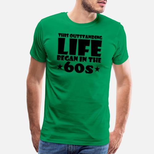 Mens Premium T Shirtoutstanding Great Life Began 60s Birthday Age
