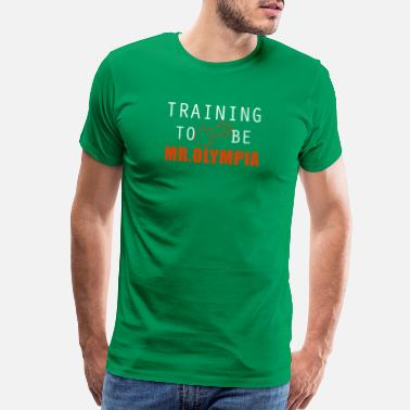 Olympia Men's Training Olympia Work Out T shirts - Men's Premium T-Shirt