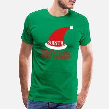 2f886b2f Rude Christmas SANTA WANTS TO SEE YOUR CHIMNEY rude Christmas design -  Men's Premium T-