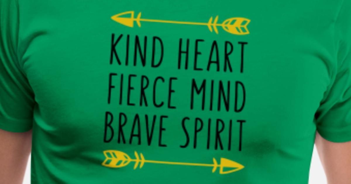 03bea6f3 Kind heart fierce mind brave spirit Men's Premium T-Shirt | Spreadshirt