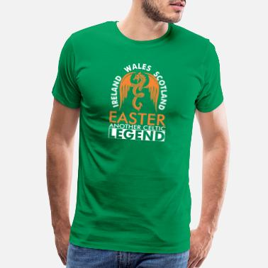 Wales Ireland Wales Scotland Easter Anther Celtic Legend - Men's Premium T-Shirt