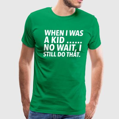 When I Was A Kid … - Men's Premium T-Shirt