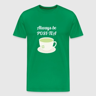 Posi-TEA shirt - Men's Premium T-Shirt