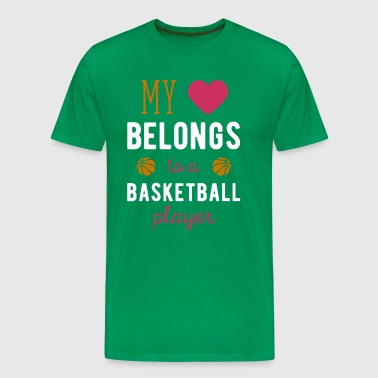 My heart belongs to a Basketball Player T Shirt - Men's Premium T-Shirt