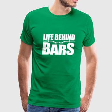 Life Behind Bars Hommes Ve lo VTT T shirt cyclis - Men's Premium T-Shirt