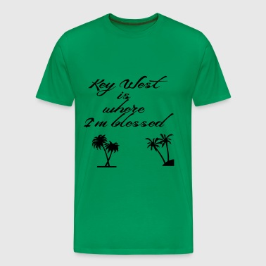 Key West is where I'm blessed - Men's Premium T-Shirt