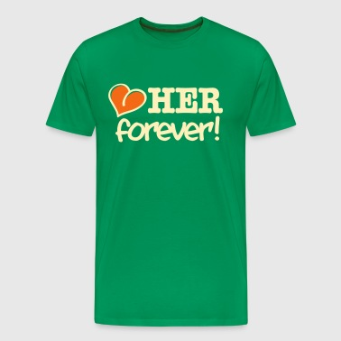 love her forever! - Men's Premium T-Shirt