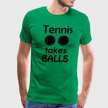 Tennis Takes Balls Funny Tennis Player Tee Shirt - Men's Premium T-Shirt