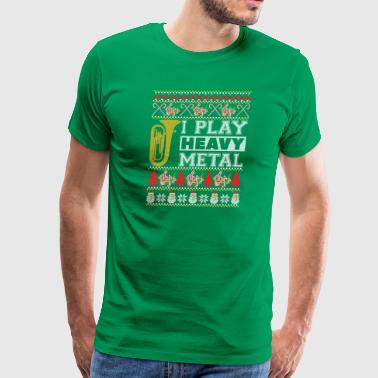 Tuba I Play Heavy Metal Ugly Christmas Sweater T-S - Men's Premium T-Shirt