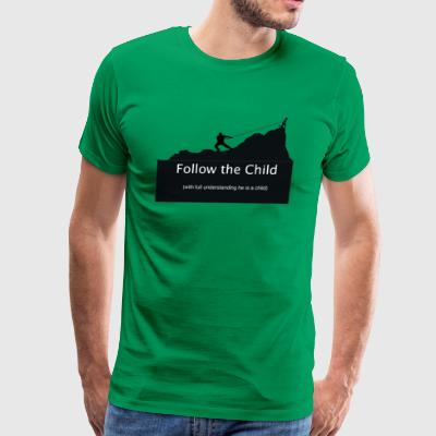 Follow the Child - Men's Premium T-Shirt