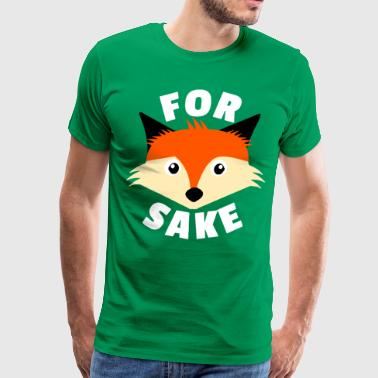 Fox Sake Funny Rude Offensive - Men's Premium T-Shirt